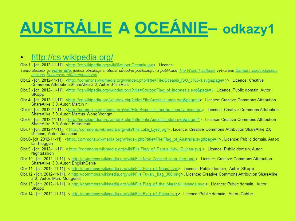 AUSTRÁLIEAUSTRÁLIE A OCEÁNIE– odkazy1OCEÁNIE http://cs.wikipedia.org/ Obr.1 - [cit.