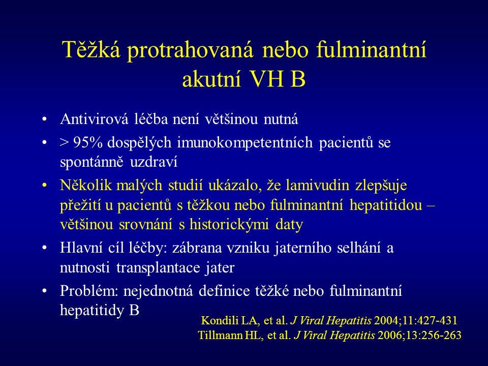 Těžká protrahovaná nebo fulminantní akutní VH B Antivirová léčba není většinou nutná > 95% dospělých imunokompetentních pacientů se spontánně uzdraví