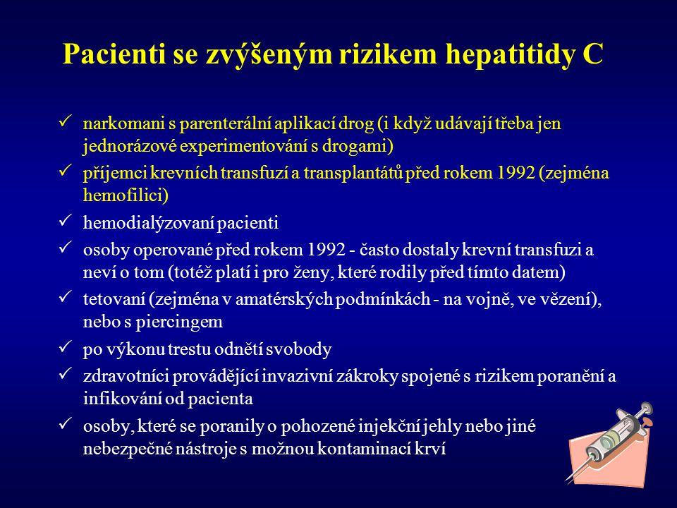 Pacienti se zvýšeným rizikem hepatitidy C  narkomani s parenterální aplikací drog (i když udávají třeba jen jednorázové experimentování s drogami) 