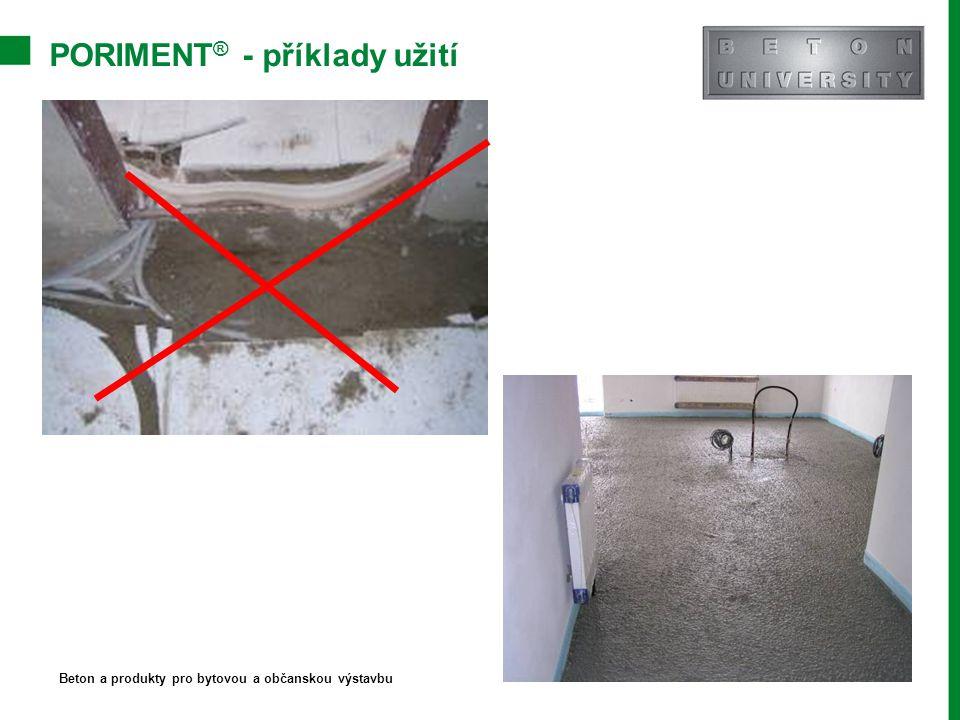 PORIMENT ® - příklady užití Beton a produkty pro bytovou a občanskou výstavbu