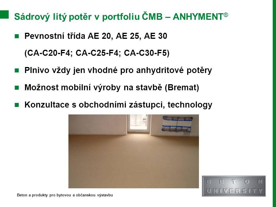 Sádrový litý potěr v portfoliu ČMB – ANHYMENT ® Pevnostní třída AE 20, AE 25, AE 30 (CA-C20-F4; CA-C25-F4; CA-C30-F5) Plnivo vždy jen vhodné pro anhyd