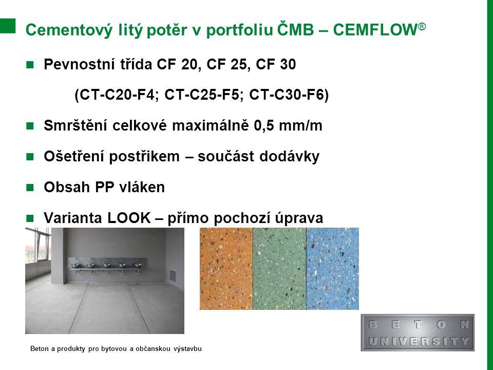 Cementový litý potěr v portfoliu ČMB – CEMFLOW ® Pevnostní třída CF 20, CF 25, CF 30 (CT-C20-F4; CT-C25-F5; CT-C30-F6) Smrštění celkové maximálně 0,5