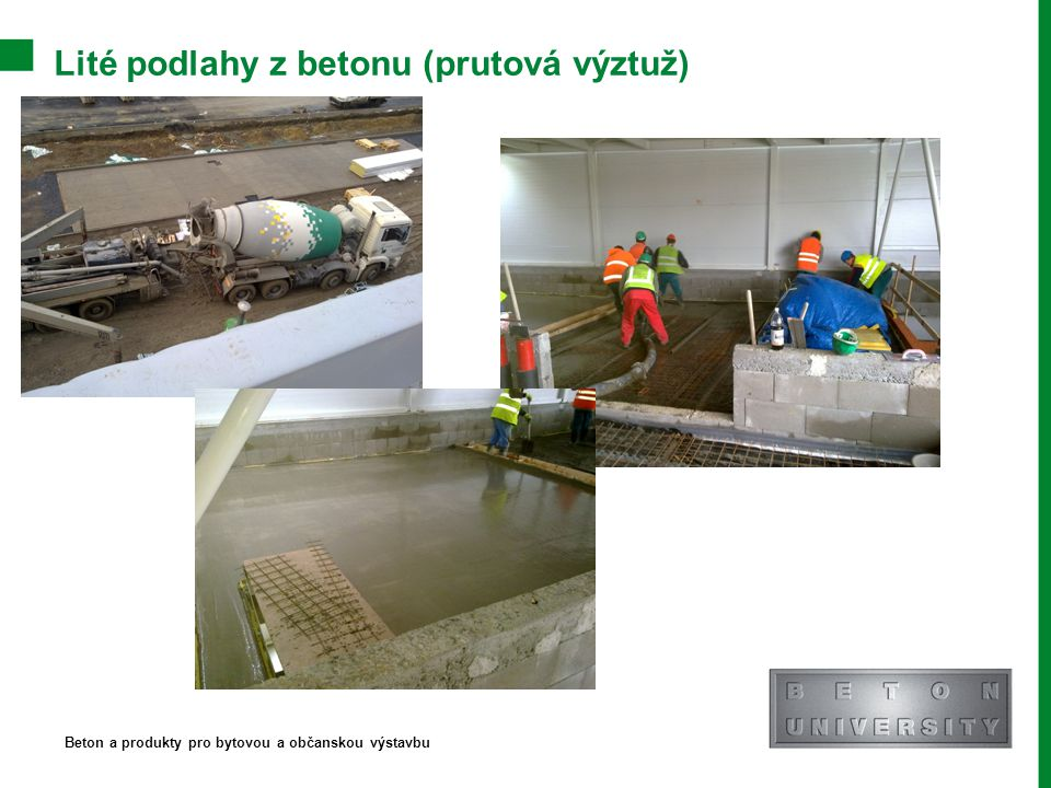 Lité podlahy z betonu (prutová výztuž) Beton a produkty pro bytovou a občanskou výstavbu