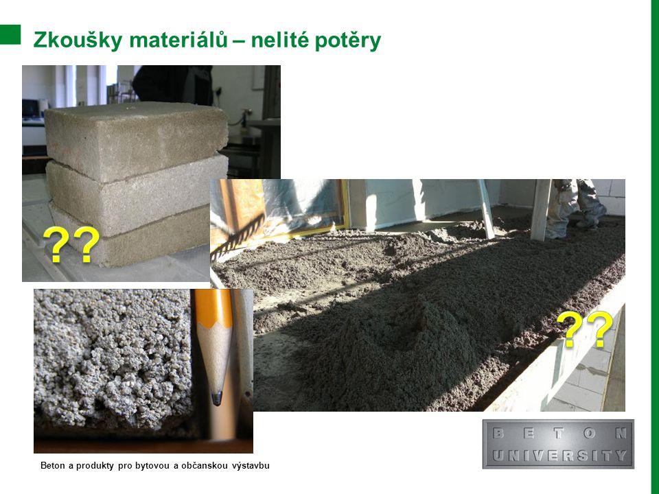 Zkoušky materiálů – nelité potěry Beton a produkty pro bytovou a občanskou výstavbu