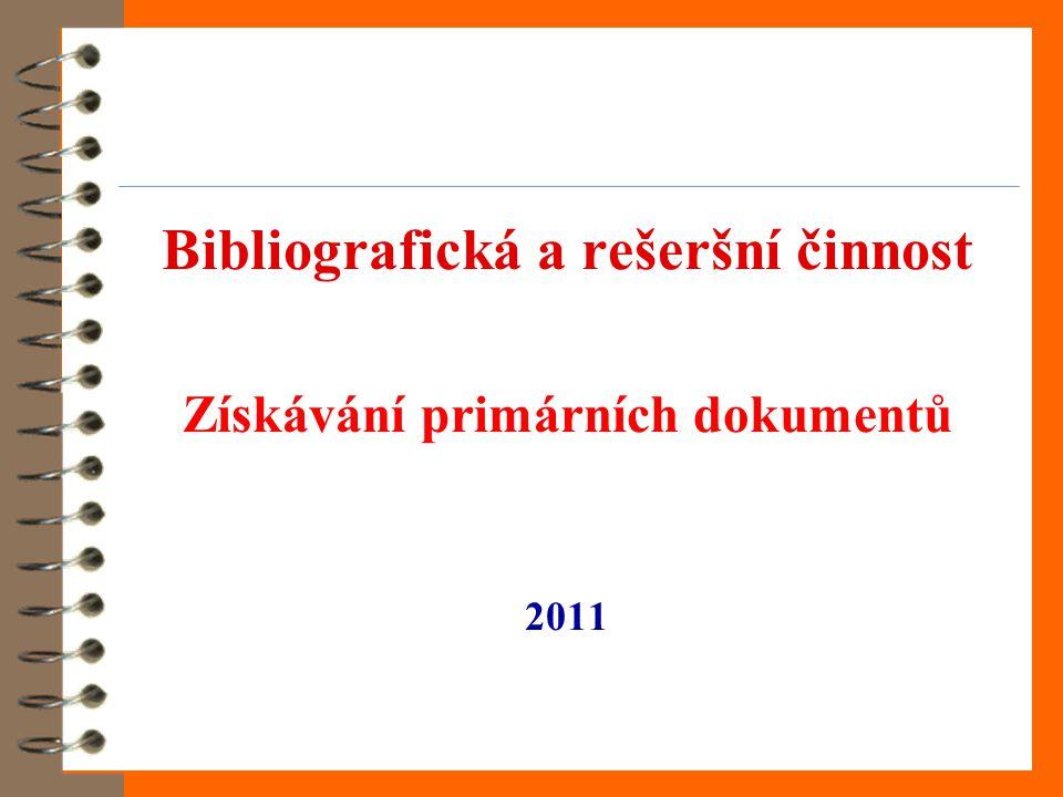 Bibliografická a rešeršní činnost Získávání primárních dokumentů 2011