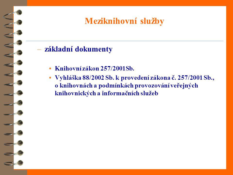 Meziknihovní služby –základní dokumenty Knihovní zákon 257/2001Sb.