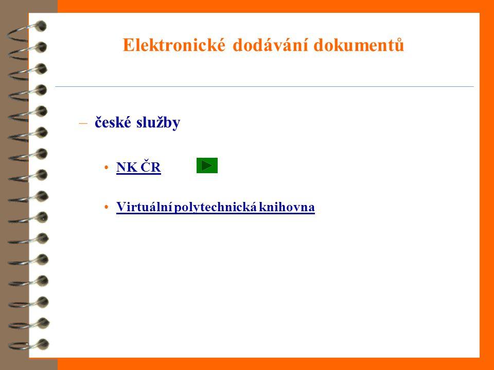 Elektronické dodávání dokumentů –české služby NK ČR Virtuální polytechnická knihovna