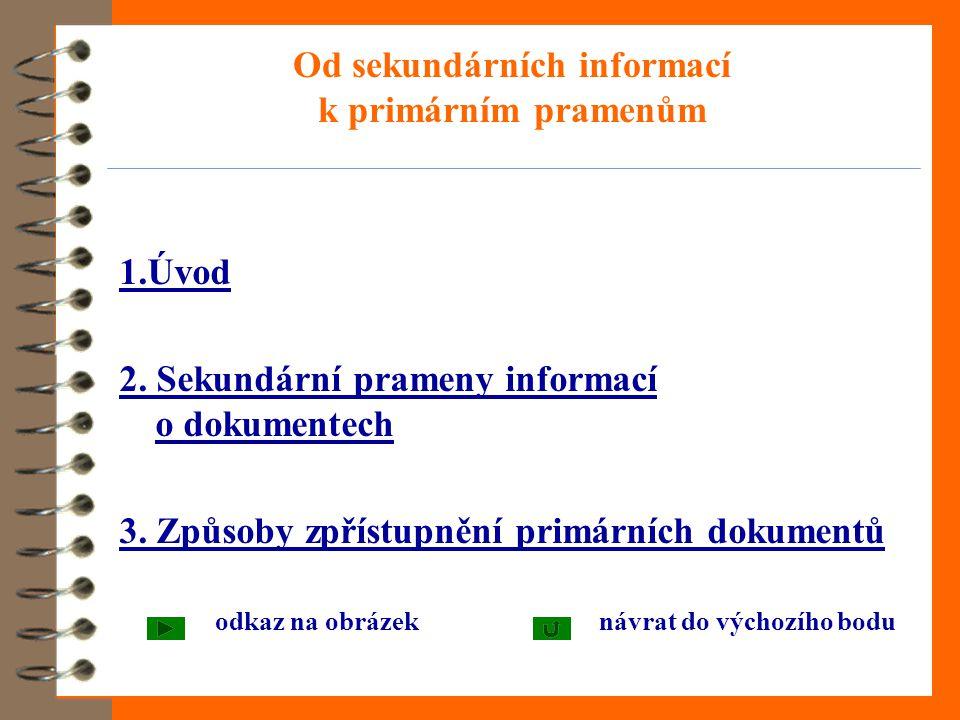 Od sekundárních informací k primárním pramenům 1.Úvod 2.