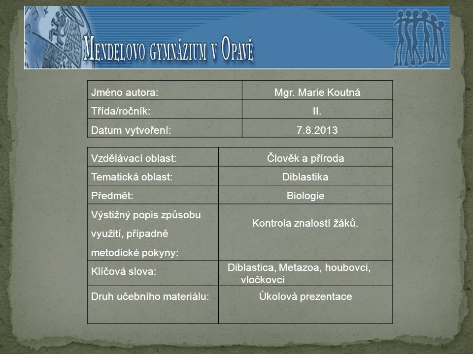 Jméno autora:Mgr. Marie Koutná Třída/ročník:II.