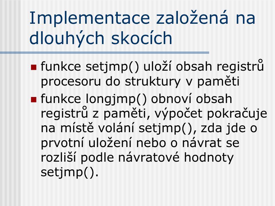 Makro pro přepnutí procesů #define csim_switch_processes(from, to) if (setjmp(from->rollback) == 0) { longjmp(to->rollback, 1); }