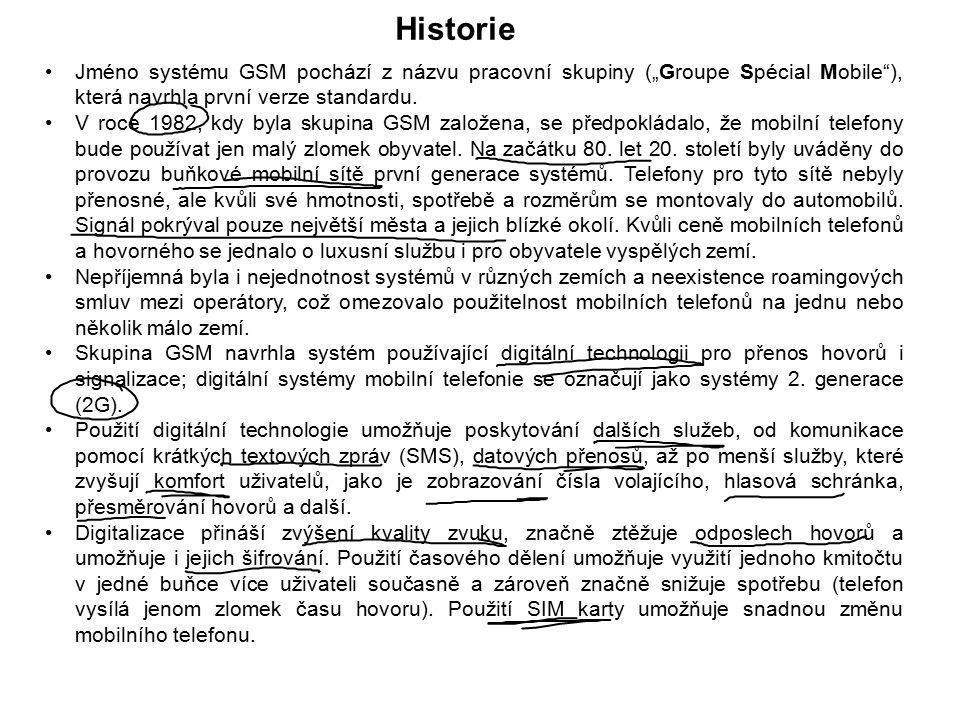 """Jméno systému GSM pochází z názvu pracovní skupiny (""""Groupe Spécial Mobile""""), která navrhla první verze standardu. V roce 1982, kdy byla skupina GSM z"""