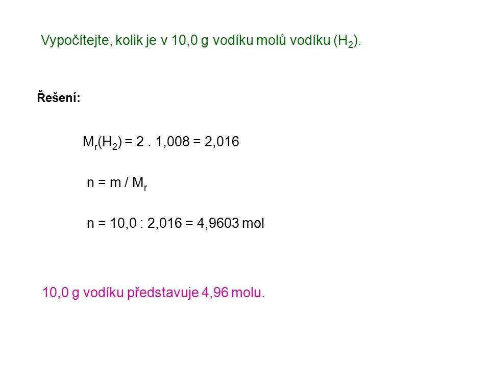 Vypočítejte, kolik je v 10,0 g vodíku molů vodíku (H 2 ).