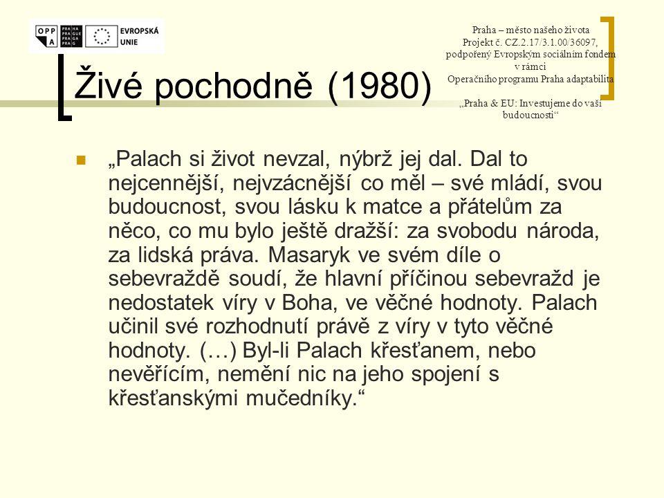 """Živé pochodně (1980) """"Palach si život nevzal, nýbrž jej dal."""