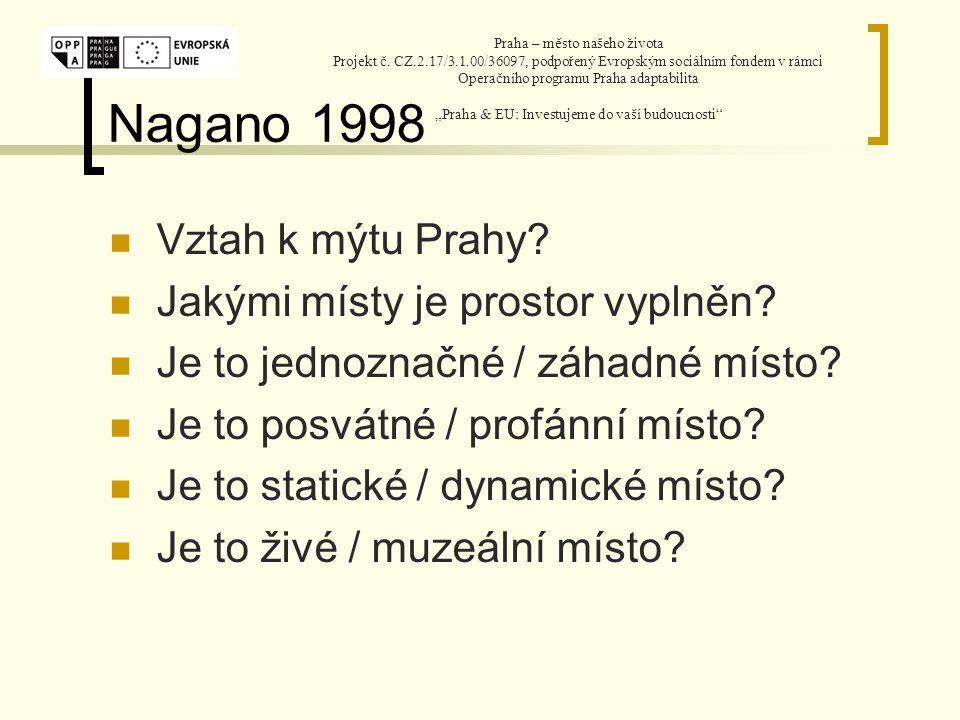 Nagano 1998 Vztah k mýtu Prahy. Jakými místy je prostor vyplněn.