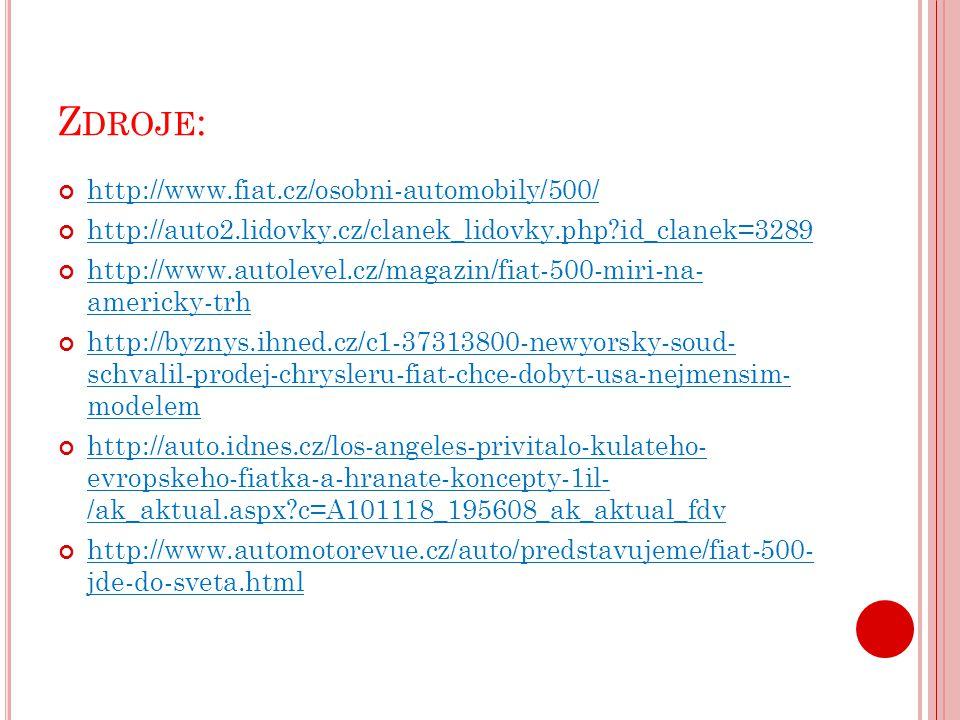 Z DROJE : http://www.fiat.cz/osobni-automobily/500/ http://auto2.lidovky.cz/clanek_lidovky.php?id_clanek=3289 http://www.autolevel.cz/magazin/fiat-500