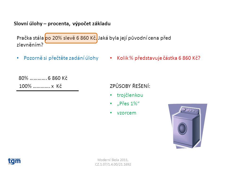 Moderní škola 2011, CZ.1.07/1.4.00/21.1692 80% ………….