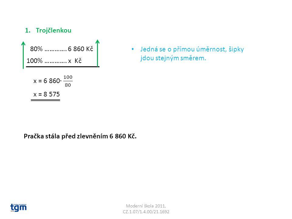 Moderní škola 2011, CZ.1.07/1.4.00/21.1692 2.Přes 1% 80% ………….
