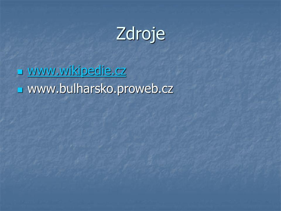 Zdroje www.wikipedie.cz www.wikipedie.cz www.wikipedie.cz www.bulharsko.proweb.cz www.bulharsko.proweb.cz