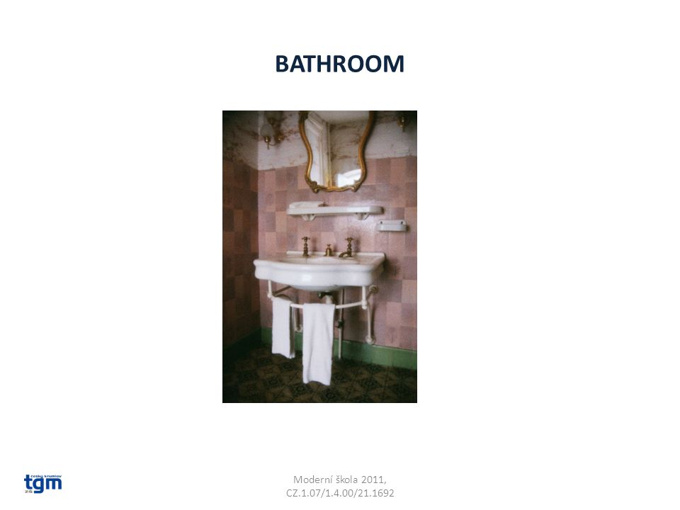 BATHROOM Moderní škola 2011, CZ.1.07/1.4.00/21.1692