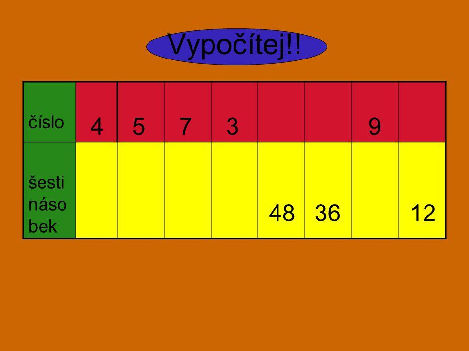 Vypočítej!! číslo 4 5 7 3 9 šesti náso bek 48 36 12