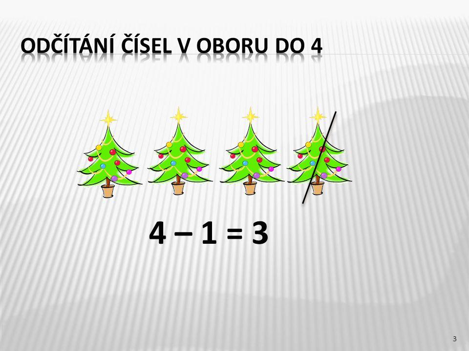4 – 1 = 3 3