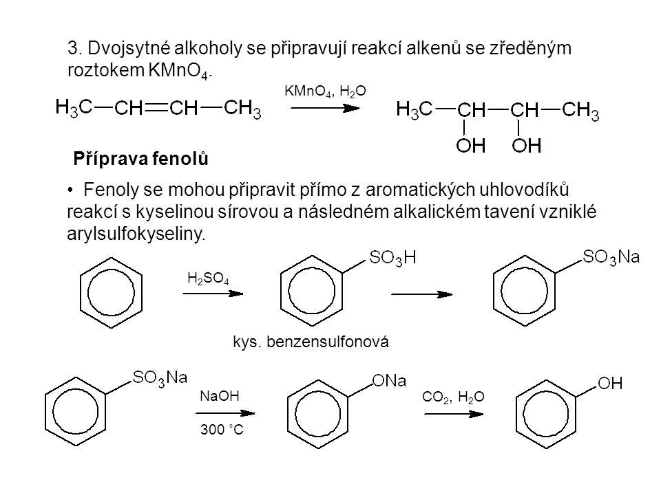 3. Dvojsytné alkoholy se připravují reakcí alkenů se zředěným roztokem KMnO 4.