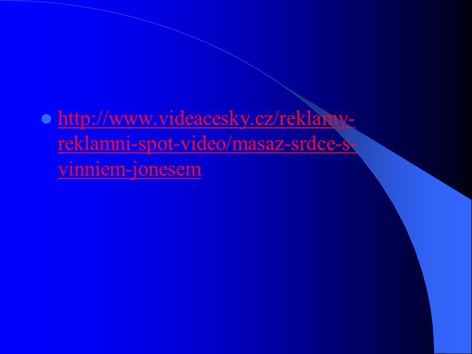 http://www.videacesky.cz/reklamy- reklamni-spot-video/masaz-srdce-s- vinniem-jonesem http://www.videacesky.cz/reklamy- reklamni-spot-video/masaz-srdce
