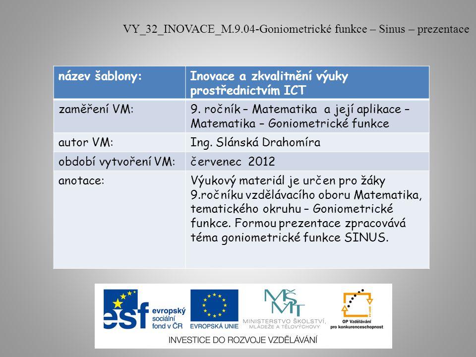 název šablony:Inovace a zkvalitnění výuky prostřednictvím ICT zaměření VM:9. ročník – Matematika a její aplikace – Matematika – Goniometrické funkce a