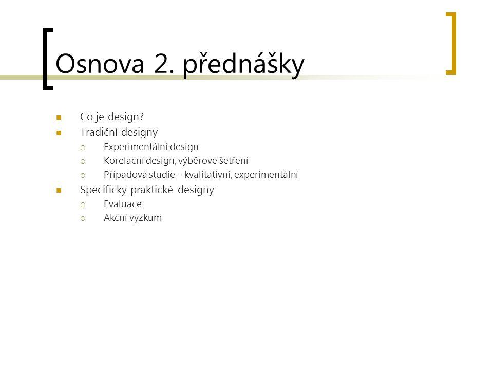 Osnova 2. přednášky Co je design.