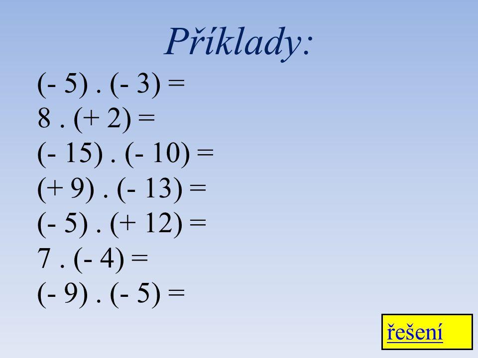 (- 5). (- 3) = 8. (+ 2) = (- 15). (- 10) = (+ 9).