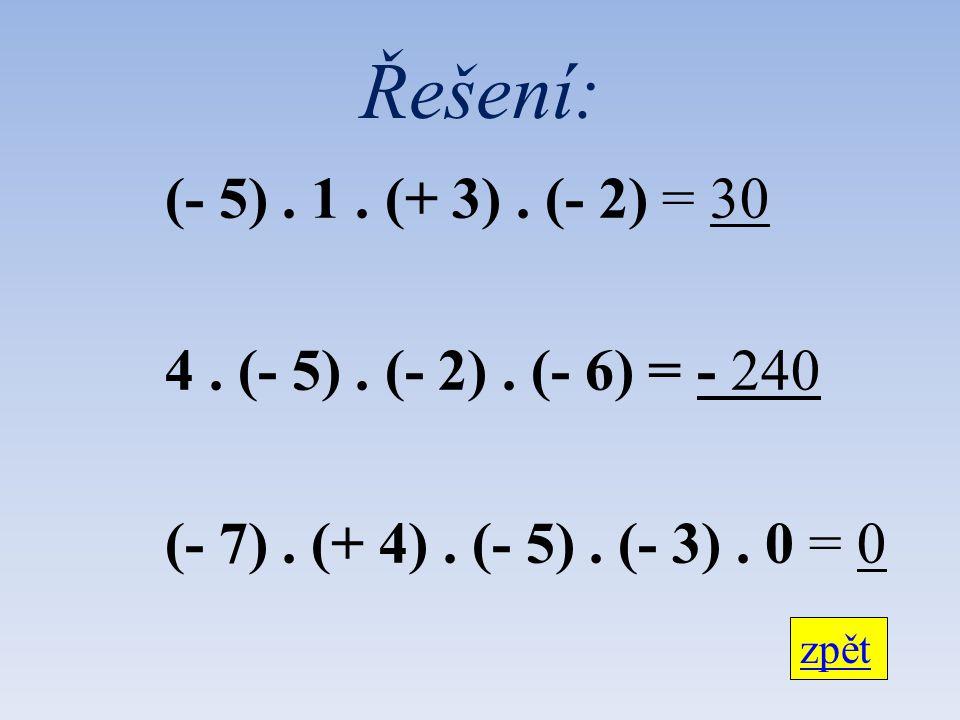 Řešení: (- 5). 1. (+ 3). (- 2) = 30 4. (- 5). (- 2).