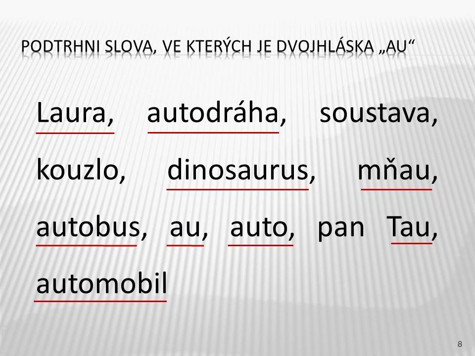 8 Laura, autodráha, soustava, kouzlo, dinosaurus, mňau, autobus, au, auto, pan Tau, automobil
