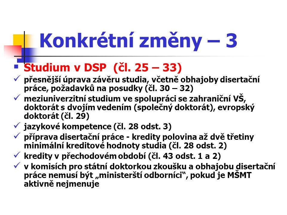 Konkrétní změny – 3  Studium v DSP (čl.