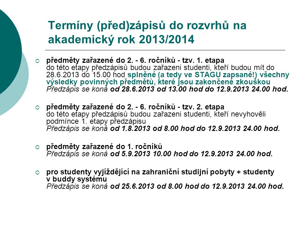 Termíny (před)zápisů do rozvrhů na akademický rok 2013/2014  předměty zařazené do 2.