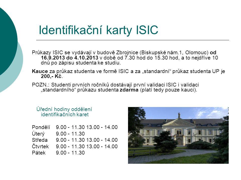 Identifikační karty ISIC Průkazy ISIC se vydávají v budově Zbrojnice (Biskupské nám.1, Olomouc) od 16.9.2013 do 4.10.2013 v době od 7.30 hod do 15.30 hod, a to nejdříve 10 dnů po zápisu studenta ke studiu.