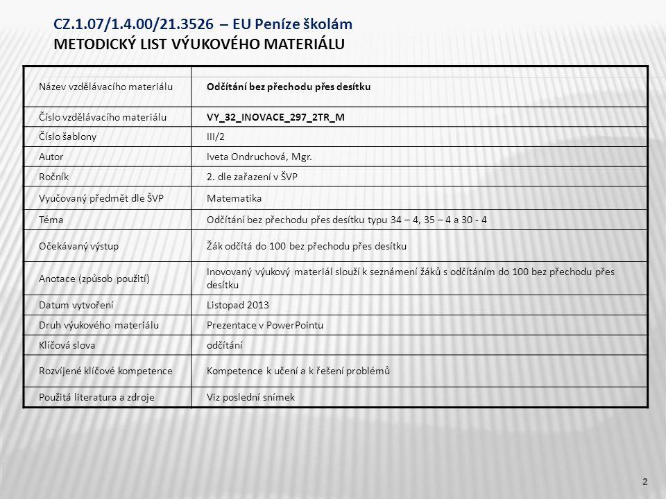Název vzdělávacího materiáluOdčítání bez přechodu přes desítku Číslo vzdělávacího materiáluVY_32_INOVACE_297_2TR_M Číslo šablonyIII/2 AutorIveta Ondru