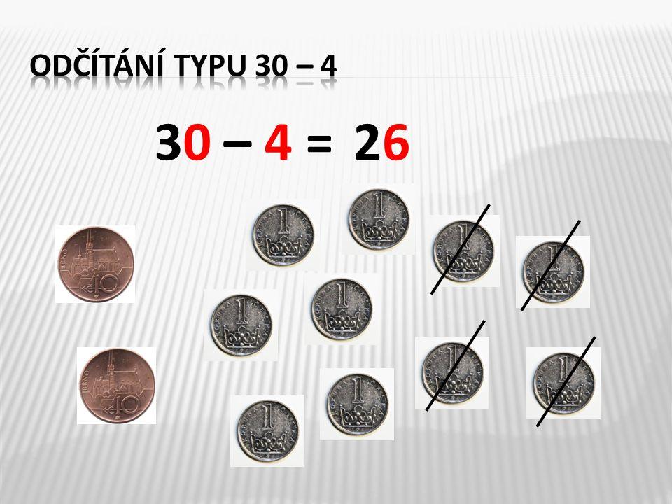 Znázorni pomocí desítek a jednotek: 40 – 6 = ___70 – 3 = ___ 9 10 1 1 1 1 1 1 1 1 1 3467 1 1 11 1 1 1 1 1 1 1