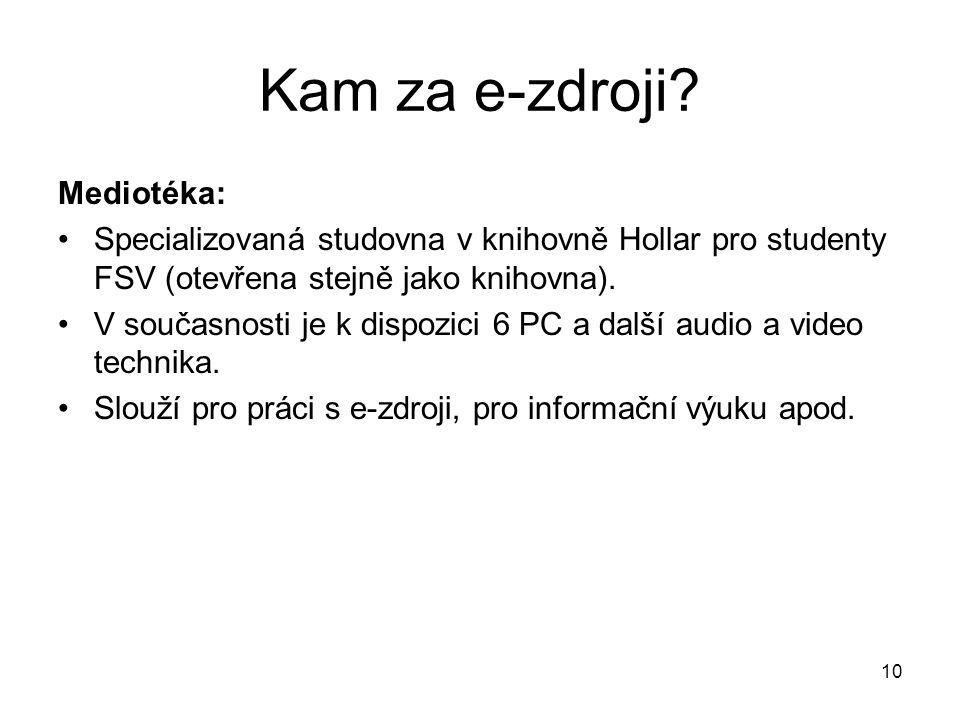 Mediotéka: Specializovaná studovna v knihovně Hollar pro studenty FSV (otevřena stejně jako knihovna). V současnosti je k dispozici 6 PC a další audio
