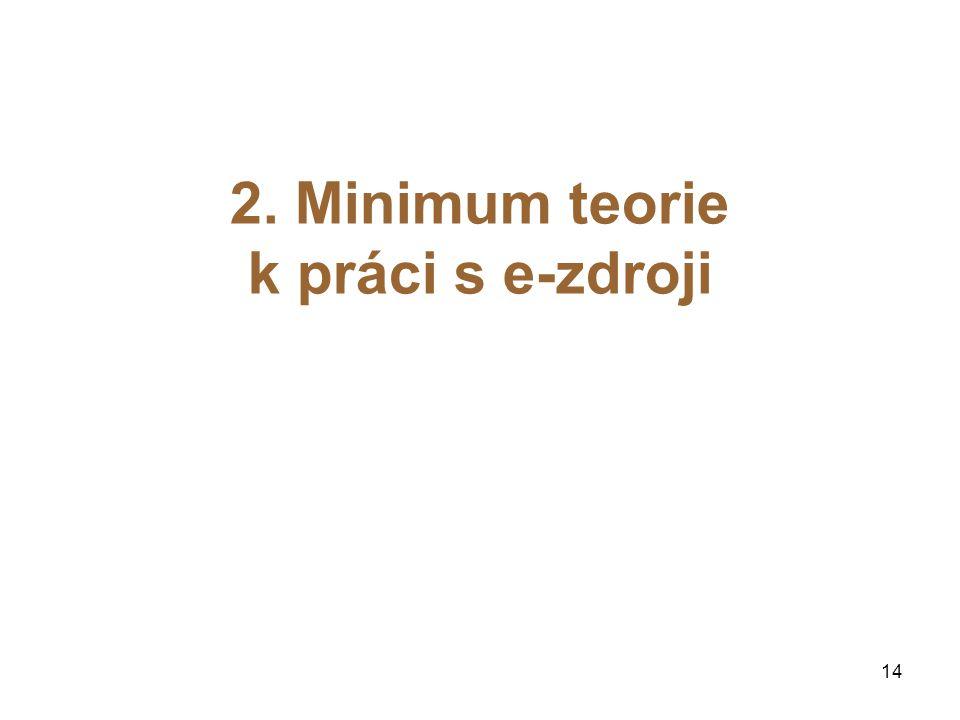 2. Minimum teorie k práci s e-zdroji 14