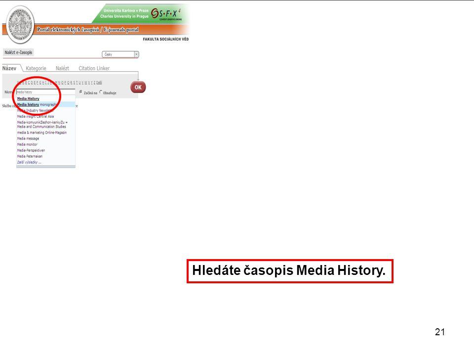 Hledáte časopis Media History. 21