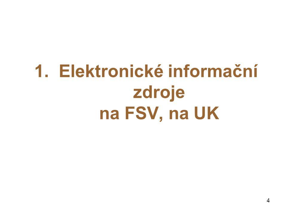 1. Elektronické informační zdroje na FSV, na UK 4