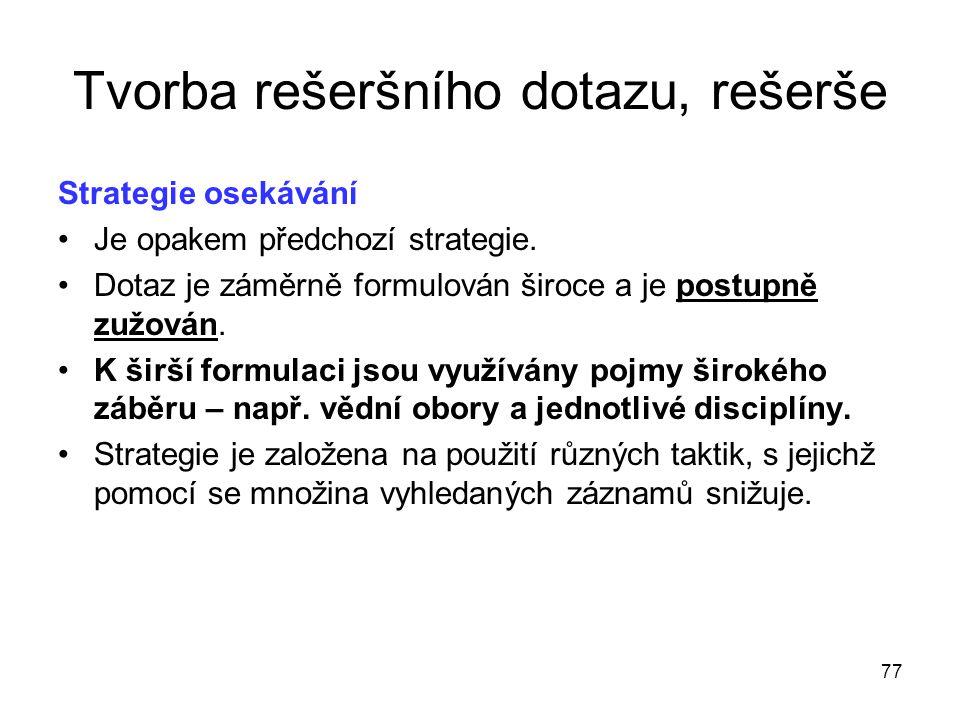 Tvorba rešeršního dotazu, rešerše Strategie osekávání Je opakem předchozí strategie.