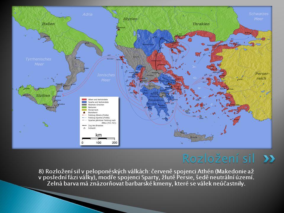 8) Rozložení sil v peloponéských válkách: červeně spojenci Athén (Makedonie až v poslední fázi války), modře spojenci Sparty, žlutě Persie, šedě neutr
