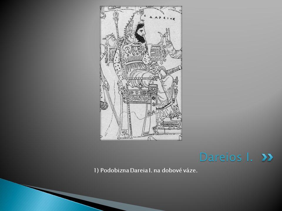 1) Podobizna Dareia I. na dobové váze. Dareios I.