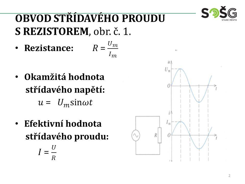 OBVOD STŘÍDAVÉHO PROUDU S REZISTOREM, obr. č. 1. 2