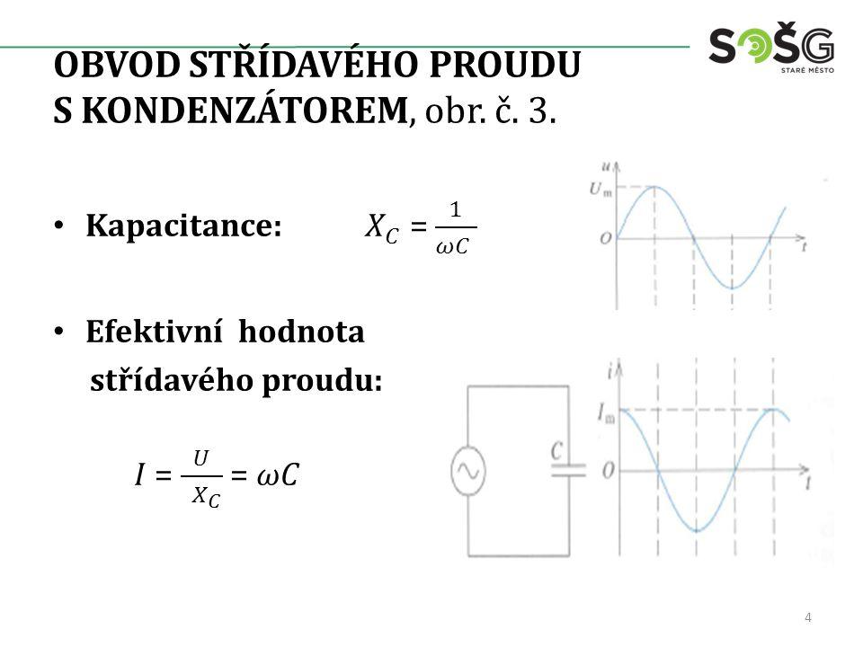 OBVOD STŘÍDAVÉHO PROUDU S KONDENZÁTOREM, obr. č. 3. 4