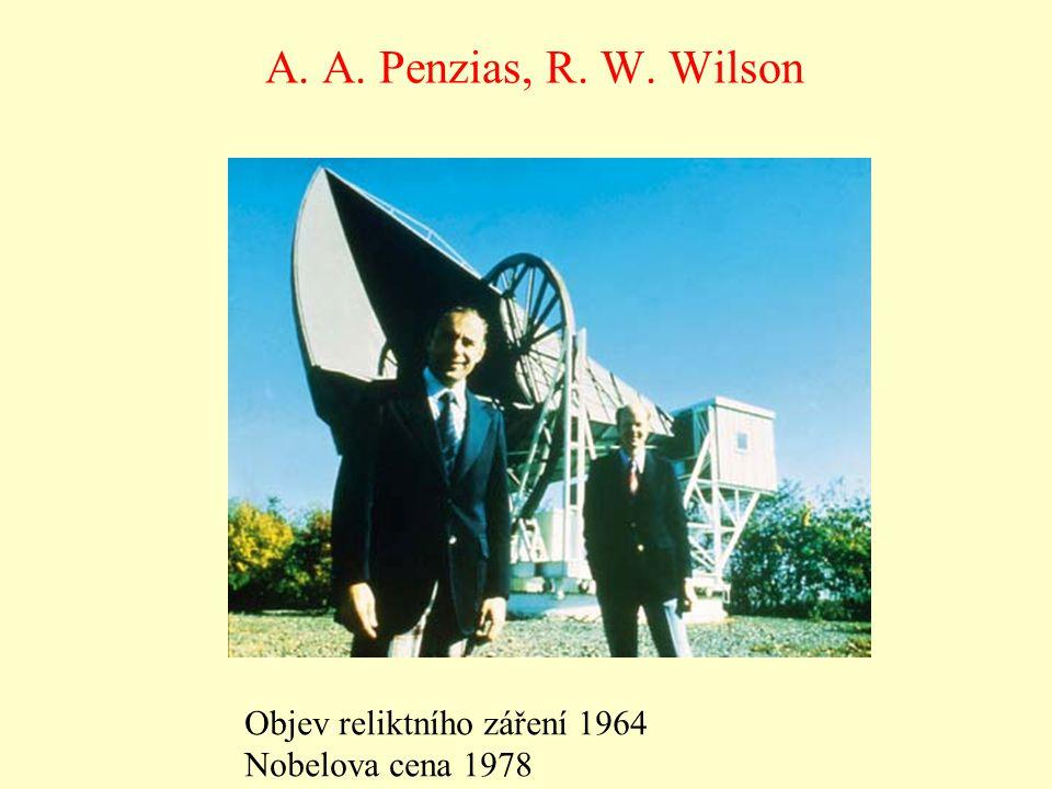 A. A. Penzias, R. W. Wilson Objev reliktního záření 1964 Nobelova cena 1978