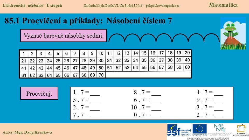 85.2 Procvičení a příklady: Násobení číslem 7 Elektronická učebnice - I.