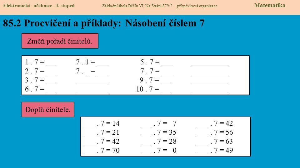 85.3 Procvičení a příklady: Násobení číslem 7 Elektronická učebnice - I.