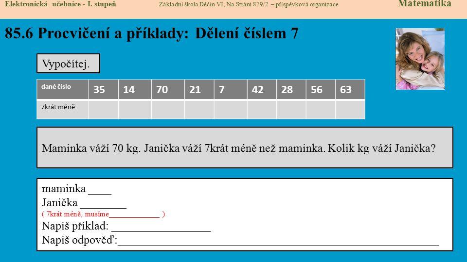 85.7 Procvičení a příklady: Dělení číslem 7 Elektronická učebnice - I.